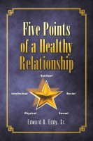 Five Points of a Healthy Relationship(English, Paperback, Eddy Sr Edward O)