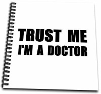 """3dRose db_195600_1 Trust Me I'm a Doctor Medical Medicine or PhD Humor Funny Job Gift Drawing Book, 8 by 8"""""""