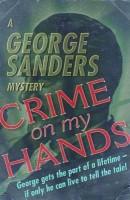 Crime on My Hands(English, Paperback, Sanders George)