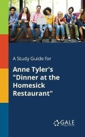 A Study Guide for Anne Tyler's Dinner at the Homesick Restaurant(English, Paperback, Gale Cengage Learning)