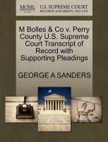 M Bolles & Co V. Perry County U.S. Supreme Court Transcript of Record with Supporting Pleadings(English, Paperback / softback, Sanders George A)