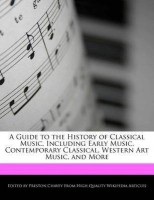 A Guide to the History of Classical Music, Including Early Music, Contemporary Classical, Western Art Music, and More(English, Paperback, Chavey Preston)