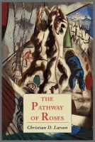 The Pathway of Roses(English, Paperback, Larson Christian D)
