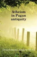 Atheism in Pagan Antiquity(English, Paperback, Drachmann Anders Bjorn)