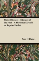 Horse Diseases - Diseases of the Foot - A Historical Article on Equine Health(English, Paperback, Dadd Geo H)