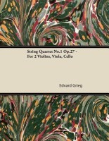 String Quartet No.1 Op.27 - For 2 Violins, Viola, Cello(English, Paperback, Grieg Edvard)