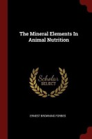 The Mineral Elements in Animal Nutrition(English, Paperback, Forbes Ernest Browning)