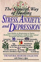 The Natural Way of Healing Stress, Anxiety, and Depression(English, Paperback, Natural Medicine Collective)