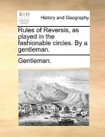 Rules of Reversis, as Played in the Fashionable Circles. by a Gentleman(English, Paperback, Gentleman)