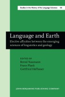 Language and Earth Elective affinities between the emerging sciences of linguistics and geology (Studies in the History of the Language Sciences 66)(English, Hardcover, NAUMANN, Bernd, Frans PLANK, Gottfried HOFBAUER (eds.))