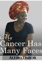 My Cancer Has Many Faces(English, Hardcover, Dabor Alero)