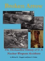 Broken Arrow - the Declassified History of U.S. Nuclear Weapons Accidents(English, Paperback, Maggelet Michael H.)