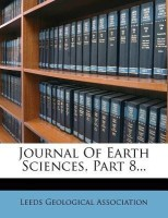 Journal of Earth Sciences, Part 8...(English, Paperback, Association Leeds Geological)