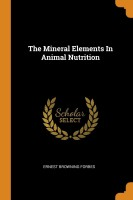 The Mineral Elements In Animal Nutrition(English, Paperback, Ernest Browning Forbes)