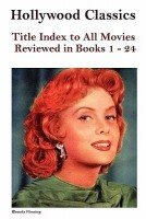 Hollywood Classics Title Index to All Movies Reviewed in Books 1-24(English, Paperback, Reid John Howard)