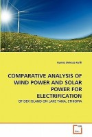 Comparative Analysis of Wind Power and Solar Power for Electrification(English, Paperback, Kuffi Kumsa Delessa)
