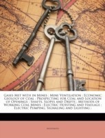 Gases Met with in Mines; Mine Ventilation; Economic Geology of Coal; Prospecting for Coal and Location of Openings; Shafts, Slopes and Drifts; Methods of Working Coal Mines; Electric Hoisting and Haulage; Electric Pumping, Signaling and Lighting;(English, Paperback, Anonymous Anonymous)