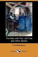 The Man with Two Left Feet and Other Stories (Dodo Press)(English, Paperback, Wodehouse P G)
