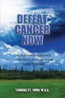 Defeat Cancer Now(English, Paperback, St John Tamara)