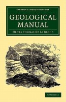 Cambridge Library Collection - Earth Science: A Geological Manual(English, Paperback, De La Beche Henry Thomas)