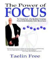 The Power of Focus - The Ultimate Book of the Mindbody Connection - Personal Growth, Relationships, Health, Fitness & Success(English, Paperback, Free Taelin)