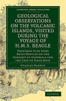 Cambridge Library Collection - Earth Science: Geological Observations on the Volcanic Islands, Visited During the Voyage of HMS Beagle: Together with Some Brief Notices on the Geology of Australia and the Cape of Good Hope(English, Paperback, Darwin Charles)