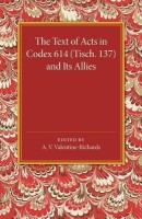 The Text of Acts in Codex 614 (Tisch. 137) and its Allies(English, Paperback, unknown)