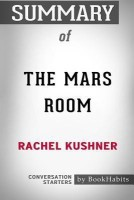 Summary of the Mars Room by Rachel Kushner(English, Paperback, Bookhabits)