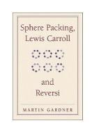 The New Martin Gardner Mathematical Library: Sphere Packing, Lewis Carroll, and Reversi: Martin Gardner's New Mathematical Diversions Series Number 3(English, Paperback, Gardner Martin)