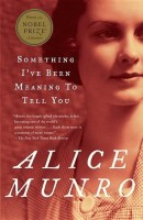 Something I've Been Meaning to Tell You(English, Paperback, Munro Alice)