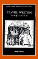 Travel Writing(English, Hardcover, Blanton Casey)