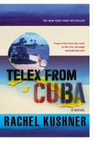 Telex from Cuba(English, Paperback, Kushner Rachel)