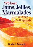 175 Best Jams, Jellies, Marmalades & Other Soft Spreads(English, Paperback, Amendt Linda)
