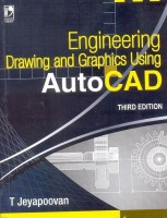Engineering Drawing and Graphics Using Autocad(English, Paperback, Jeyapoovan T)