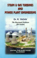 Steam and Gas Turbines and Power Plant Engineering(English, Paperback, Yadav R.)