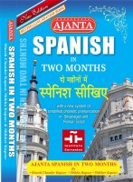 Ajanta Spanish in Two Months - Learn Spanish in Two Months(English, Paperback, Kapoor Dinesh Chander)