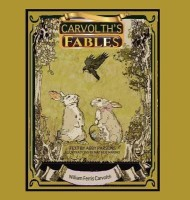 Carvolth's Fables(English, Hardcover, Carvolth Stories by William Ferris)