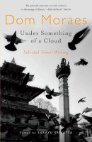 Under Something of a Cloud - Selected Travel Writing(English, Hardcover, Sarayu Srivatsa, Dom Moraes)