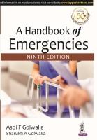 A Handbook of Emergencies(English, Paperback, Golwalla Aspi F)