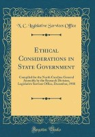 Ethical Considerations in State Government(English, Hardcover, Office N C Legislative Services)