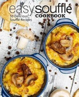 Easy Souffle Cookbook(English, Paperback, Press Booksumo)