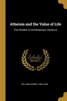 Atheism and the Value of Life(English, Paperback, Mallock William Hurrell)