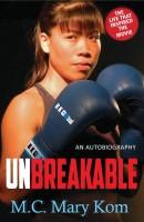 UNBREAKABLE(English, Paperback, M.C. Mary Kom)