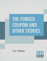 The Forged Coupon And Other Stories(English, Paperback, Leo Tolstoy)