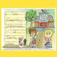 The Elementary Adventures of Charlie and Dino(English, Paperback, Rooster Springs Elementary)
