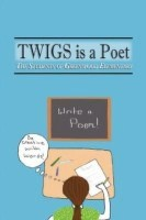 Twigs Is a Poet(English, Paperback, The Students of Greenwood Elementary Students Of Greenwood Elementary)