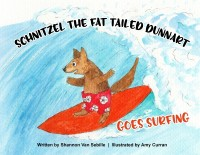 Schnitzel the Fat Tailed Dunnart Goes Surfing(English, Paperback, Van Sebille Shannon)