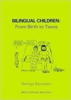 Bilingual Children: From Birth to Teens(English, Paperback, Saunders George)