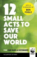 12 Small Acts to Save Our World(English, Hardcover, WWF)