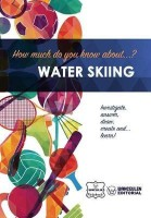 How much do you know about... Water Skiing(English, Paperback, Notebook Wanceulen)